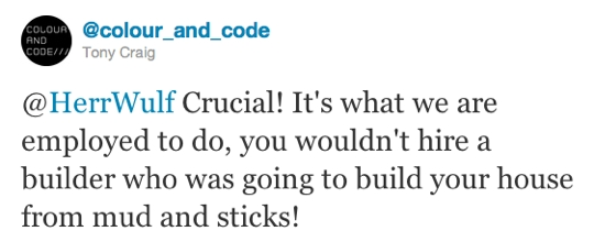 Crucial! It's what we are employed to do, you wouldn't hire a builder who was going to build your house from mud and sticks!